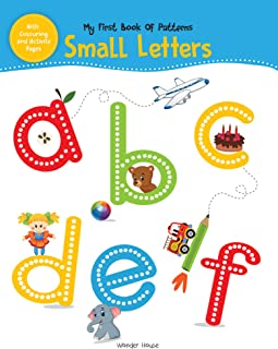 My First Book of Patterns Small Letters: Write and Practice Patterns and Small Letters A to Z (Pattern Writing) Paperback