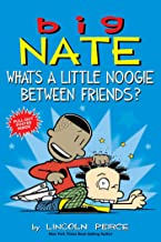 Big Nate: What's a Little Noogie Between Friends? (Volume 16)
