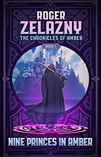 Nine Princes in Amber: Book One (The Chronicles of Amber 1)