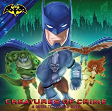 Creatures of Crime: A Guide to the Bad Guys (Batman)