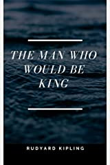 The Man Who Would Be King (illustrated) Kindle Edition