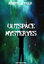 Outspace Mysteries (Italian Edition)