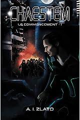 Chaestem : Le Commencement - I: Une saga d'anticipation SF (Le Cycle des Espaces – livres de Hard Science Fiction Française cyberpunk t. 4) Format Kindle