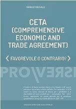 CETA (Comprehensive Economic and Trade Agreement): Favorevole o contrario? (Italian Edition)