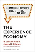 The Experience Economy, With a New Preface by the Authors: Competing for Customer Time, Attention, and Money (English Edit...