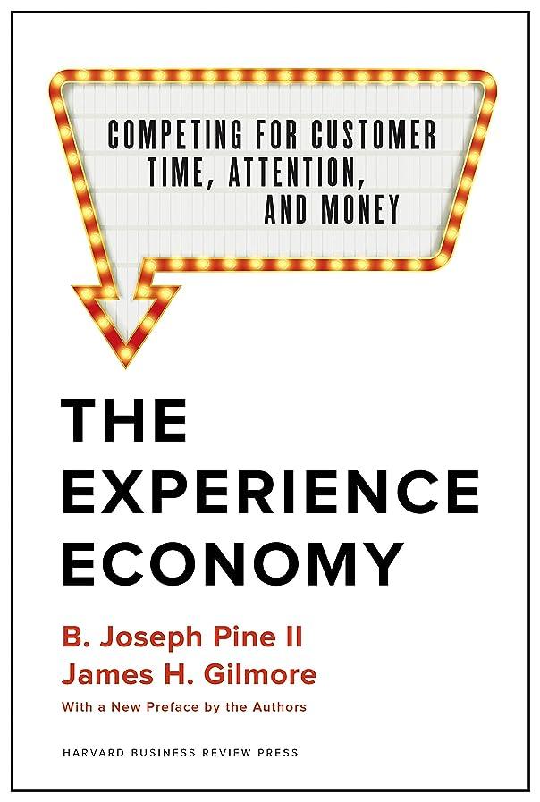 悩みスキム休日にThe Experience Economy, With a New Preface by the Authors: Competing for Customer Time, Attention, and Money (English Edition)