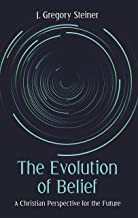 The Evolution of Belief: A Christian Perspective for the Future