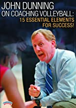 John Dunning on Coaching Volleyball: 15 Essential Elements for Success!