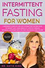 Intermittent Fasting for Women: A Beginner's Complete and Easy Intermittent Fasting Guide for Weight Loss, Slow Aging & Fit Lifestyle through Metabolic ... with Tips that Hollywood Stars Follow!
