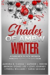 Shades of AMBW Winter: Asian Men Black Women Winter Story Collection Kindle Edition