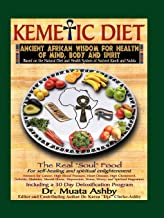 Kemetic Diet: Food for Body, Mind and Spirit (Food for Body, Mind and Soul)