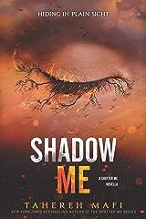 Shadow Me (Shatter Me Novella Book 3) Kindle Edition