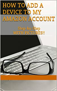 How to Add a Device to My Amazon: How Do I Add a Device to My Kindle Account