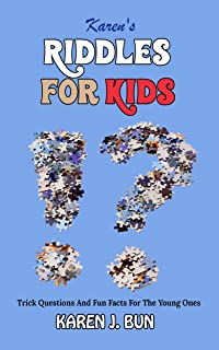 Karen's Riddles For Kids: Trick Questions And Fun Facts For The Young Ones