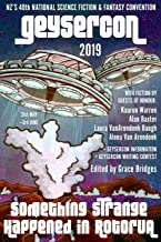 The GeyserCon Book: Something Strange Happened in Rotorua: New Zealand's 40th National Science Fiction & Fantasy Convention