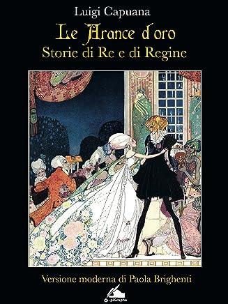 Le arance doro: storie di Re e di Regine (nuovi E classici)