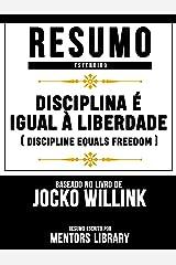 Disciplina É Igual À Liberdade (Discipline Equals Freedom) - Baseado No Livro De Jocko Willink eBook Kindle