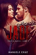 Jade - Família Garcia (Livro 2)