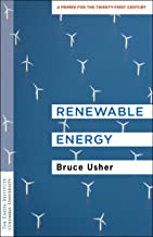 Renewable Energy: A Primer for the Twenty-First Century (Columbia University Earth Institute Sustainability Primers) PDF
