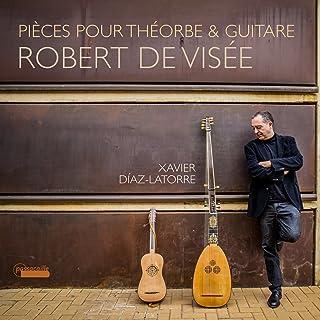 Robert de Visée: Pièces pour Théorbe & Guitare