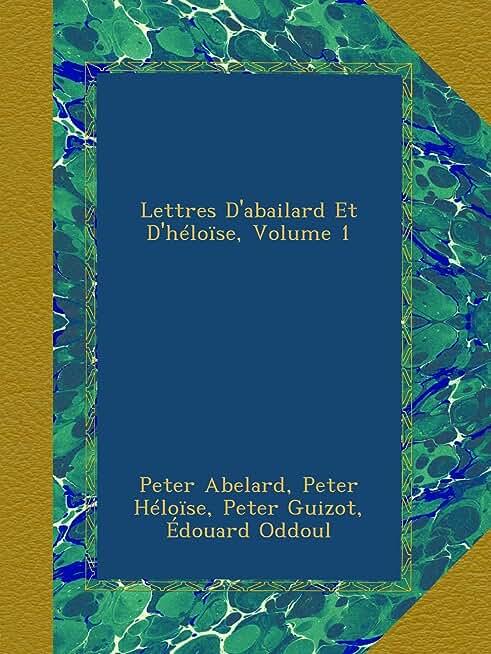 Lettres D'abailard Et D'héloïse, Volume 1