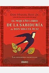 El pequeño libro de la sabiduría de Don Miguel Ruiz (Spanish Edition) Kindle Edition