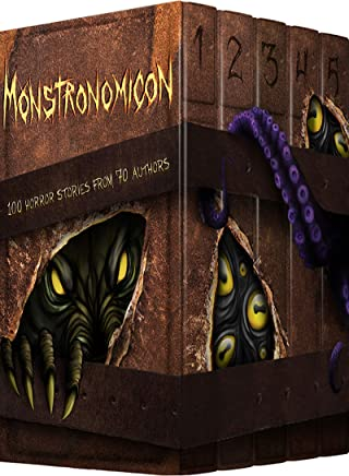 Monstronomicon: 100 Horror Stories from 70 Authors