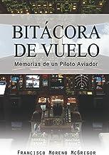 Bitacora de Vuelo: Memorias de un Piloto Aviador