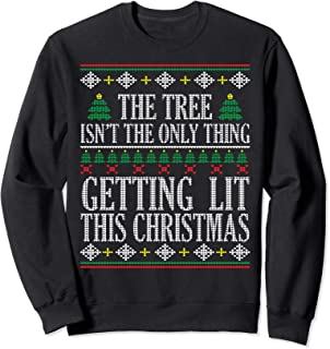 The Tree Isnt The Only Thing Getting Lit Sweatshirt