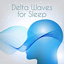 Delta Waves for Sleep: Binaural Melodies That'll Help You Sleep Peacefully and Deeply