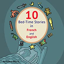 10 Bed-Time Stories in French and English: Learn French with Parallel English Text (Volume 1)