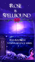 Rose is Spellbound: A Rapunzel Re-telling (Nymph's Revenge Book 1)