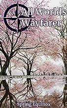 All Worlds Wayfarer: Issue 8: A Speculative Fiction Literary Magazine
