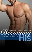 Becoming His (Uptown Curves Book 1)