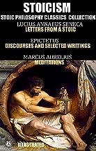 Stoicism. Stoic philosophy classics collection: Lucius Annaeus Seneca, Letters from a Stoic; Epictetus, Discourses and Sel...