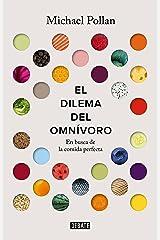 El dilema del omnívoro: En busca de la alimentación perfecta (Spanish Edition) Kindle Edition