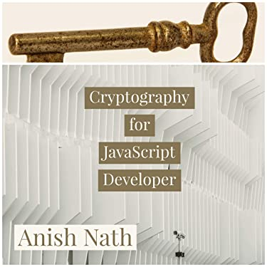 Cryptography for JavaScript Developer: Web Cryptography API , SJCL