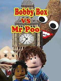 Bobby Box Vs Mr Poo
