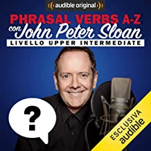 Test yourself (Lesson 26): Phrasal verbs A-Z con John Peter Sloan