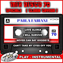 Love Gloria - I Will Survive - Never Can Say Goodbye - Can't Take My Eyes Off You (Instrumental With Choirs)