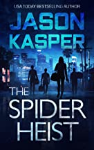The Spider Heist (Spider Heist Thrillers Book 1)