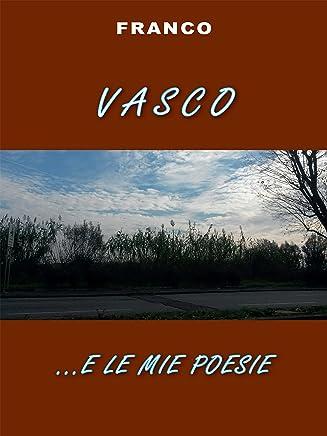 Vasco e... le mie poesie