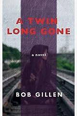 A Twin Long Gone: a novel Kindle Edition
