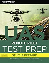 Remote Pilot Test Prep ? UAS (eBundle Edition): Study & Prepare: Pass your test and know what is essential to safely operate an unmanned aircraft   ... in aviation training (Test Prep series)