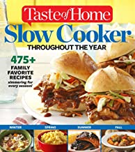 Taste of Home Slow Cooker Throughout the Year: 495+ Family Favorite Recipes