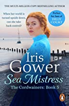 Sea Mistress: (The Cordwainers: 5): A gripping and moving Welsh saga that will keep you turning the pages (English Edition)