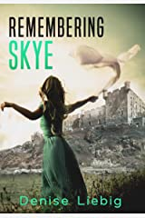 Remembering Skye: A Time Travel Novelette Kindle Edition
