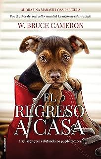 Razon de estar contigo, La. El regreso a casa (movie tie-in) (La razón de estar contigo / A Dog's Purpose) (Spanish Edition)