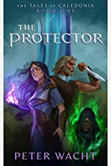 The Protector (The Tales of Caledonia Book 1) Kindle Edition