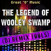 The Legend of Wooley Swamp (DJ Remix Tools)